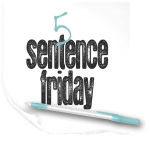 5 sentence friday